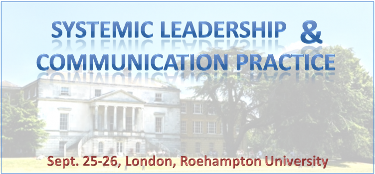 Systemic Leadership And Communication Practice, September 25-26, London, Roehampton University