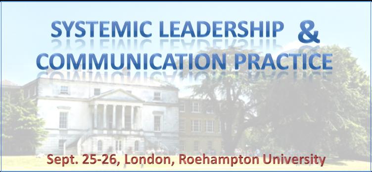Systemic Leadership And Communication Practice, September 25-26, London, Roehampton University
