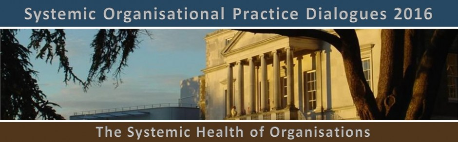 Systemic Organisational Practice Dialogues 2015 - The Systemic Health of Organisations