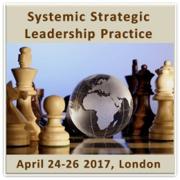 Systemic Strategic Leadership Practice - London April 18-20, 2016