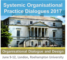 Systemic Organisational Practice Dialogues 2017 Organisational Dialogue and Design –  Systemic Leadership amidst Chaos and Adversity