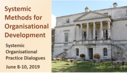 Systemic Methods for Organisational Development - Systemic Organisational Practice Dialogues 2019